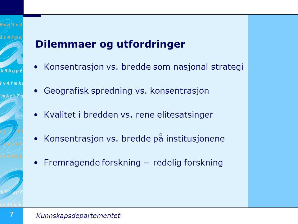 7 Kunnskapsdepartementet Dilemmaer og utfordringer Konsentrasjon vs.