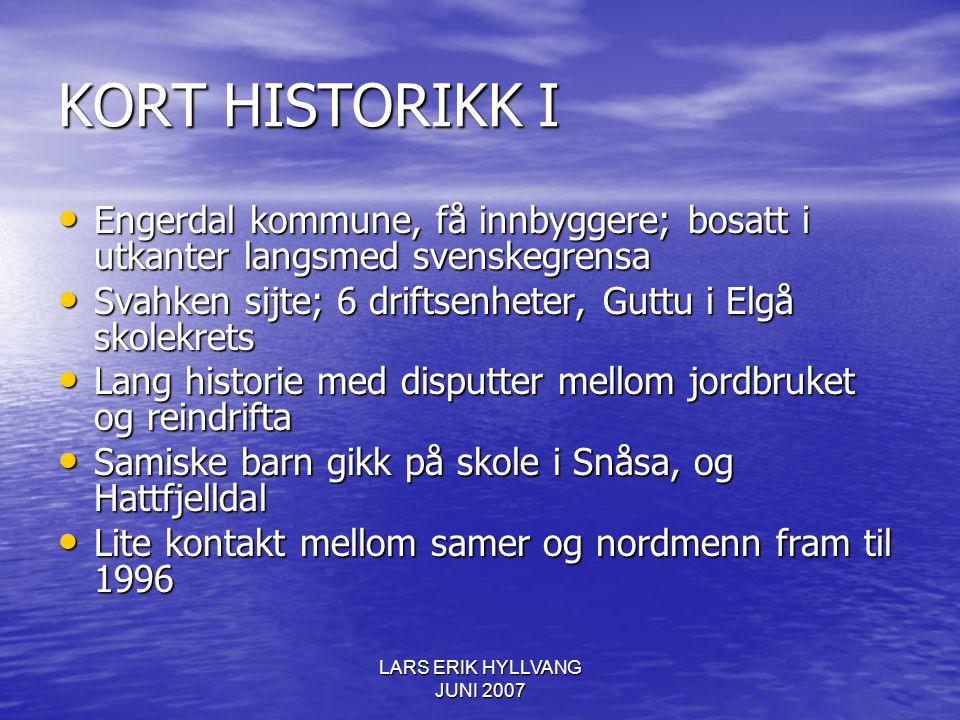 KORT HISTORIKK I Engerdal kommune, få innbyggere; bosatt i utkanter langsmed svenskegrensa Engerdal kommune, få innbyggere; bosatt i utkanter langsmed