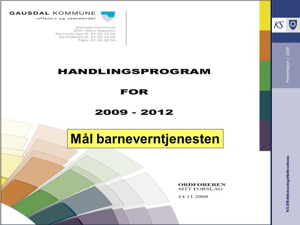 KS EffektiviseringsNettverkene Presentasjon | 2008 Mål barneverntjenesten