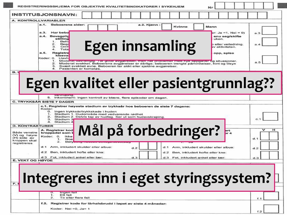 KS EffektiviseringsNettverkene Presentasjon | 2008 Egen innsamling Mål på forbedringer? Integreres inn i eget styringssystem? Egen kvalitet eller pasi