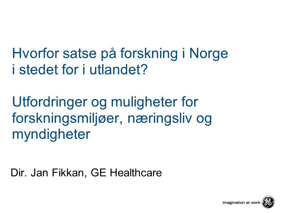 Hvorfor satse på forskning i Norge i stedet for i utlandet.