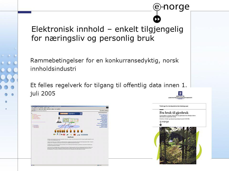 9 Elektronisk innhold – enkelt tilgjengelig for næringsliv og personlig bruk Rammebetingelser for en konkurransedyktig, norsk innholdsindustri Et fell