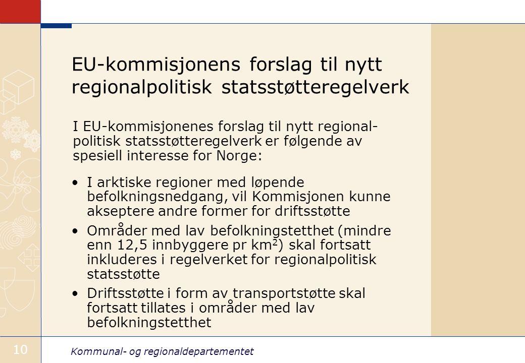 Kommunal- og regionaldepartementet 10 EU-kommisjonens forslag til nytt regionalpolitisk statsstøtteregelverk I arktiske regioner med løpende befolknin