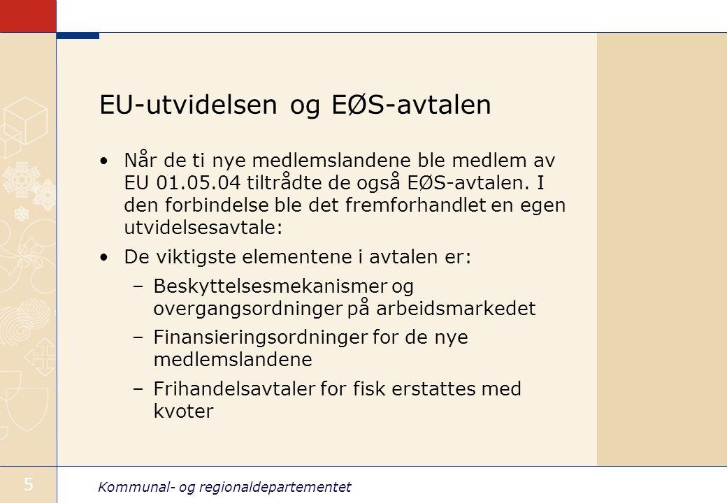 Kommunal- og regionaldepartementet 5 EU-utvidelsen og EØS-avtalen Når de ti nye medlemslandene ble medlem av EU 01.05.04 tiltrådte de også EØS-avtalen