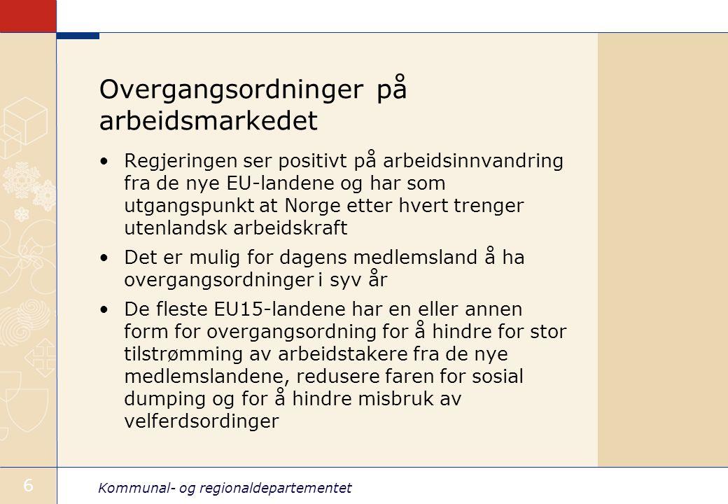 Kommunal- og regionaldepartementet 6 Overgangsordninger på arbeidsmarkedet Regjeringen ser positivt på arbeidsinnvandring fra de nye EU-landene og har