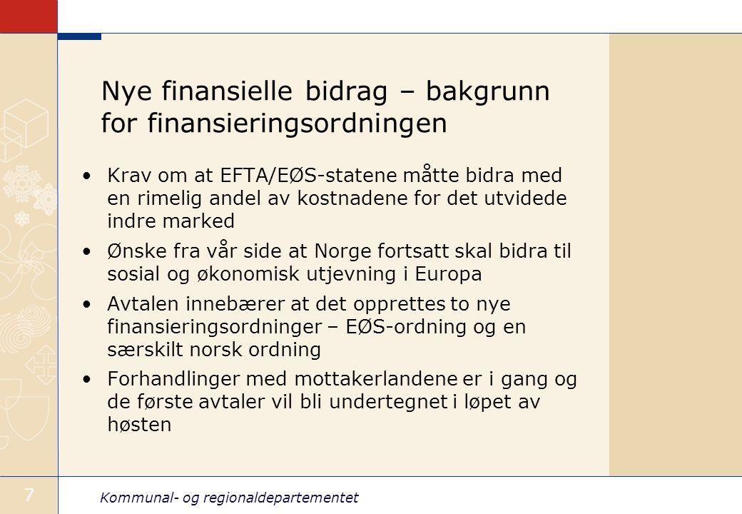 Kommunal- og regionaldepartementet 7 Nye finansielle bidrag – bakgrunn for finansieringsordningen Krav om at EFTA/EØS-statene måtte bidra med en rimel