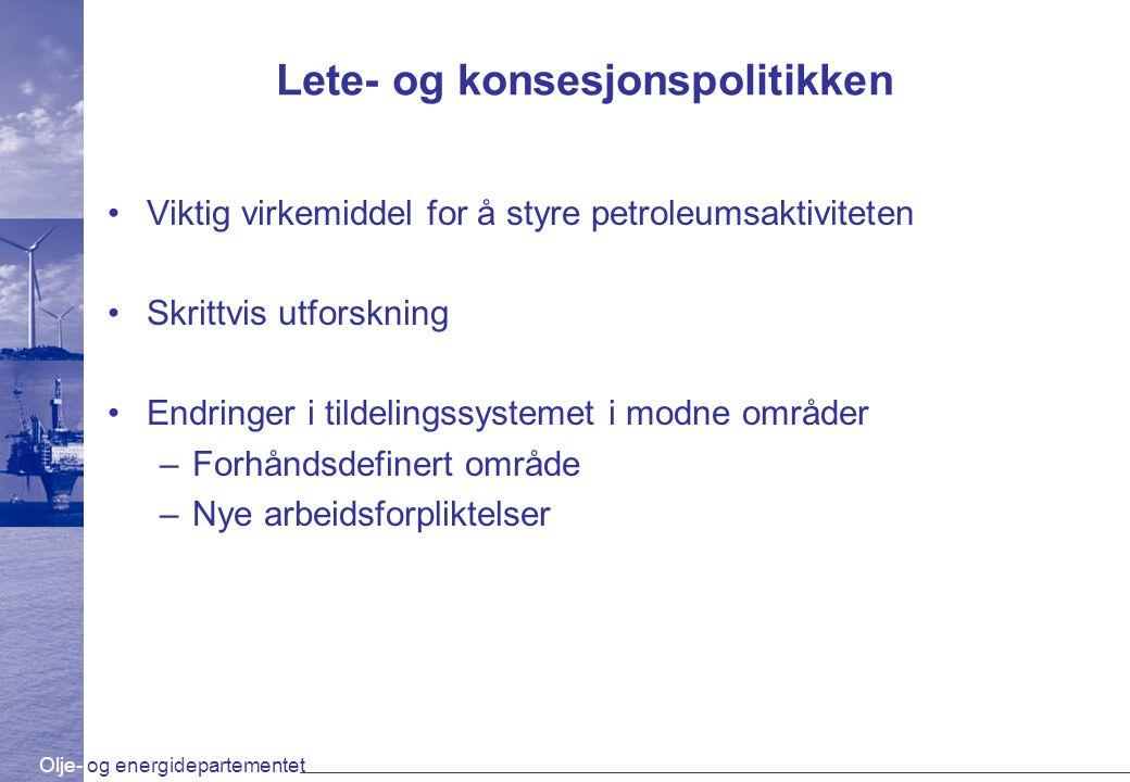 Olje- og energidepartementet Lete- og konsesjonspolitikken Viktig virkemiddel for å styre petroleumsaktiviteten Skrittvis utforskning Endringer i tild