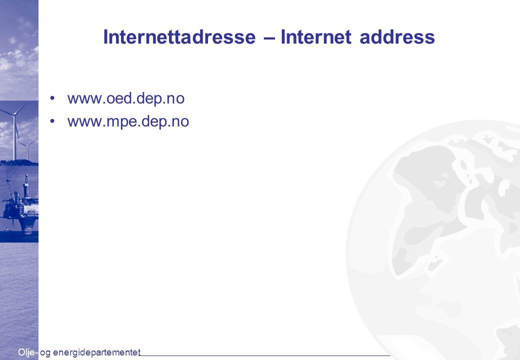 Olje- og energidepartementet Internettadresse – Internet address www.oed.dep.no www.mpe.dep.no