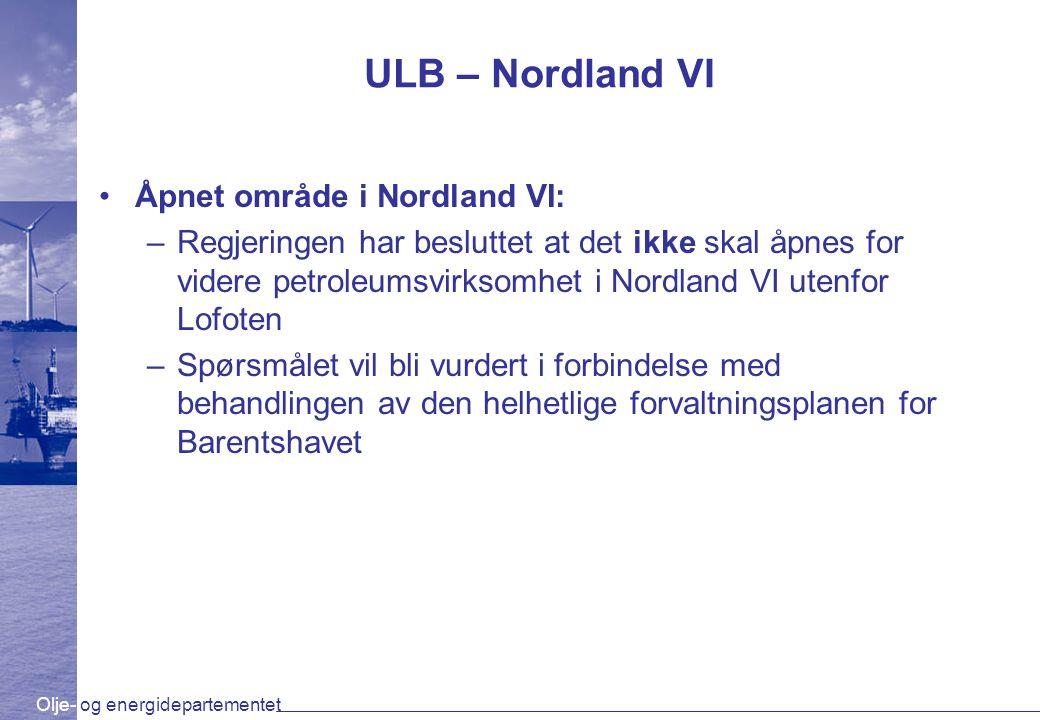 Olje- og energidepartementet ULB – Nordland VI Åpnet område i Nordland VI: –Regjeringen har besluttet at det ikke skal åpnes for videre petroleumsvirk