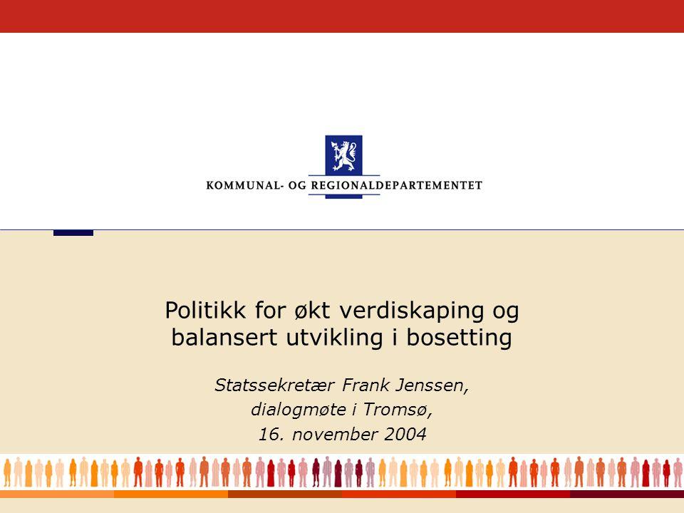1 Statssekretær Frank Jenssen, dialogmøte i Tromsø, 16.
