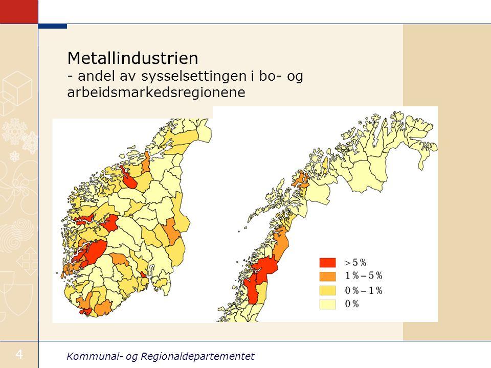 Kommunal- og Regionaldepartementet 4 Metallindustrien - andel av sysselsettingen i bo- og arbeidsmarkedsregionene