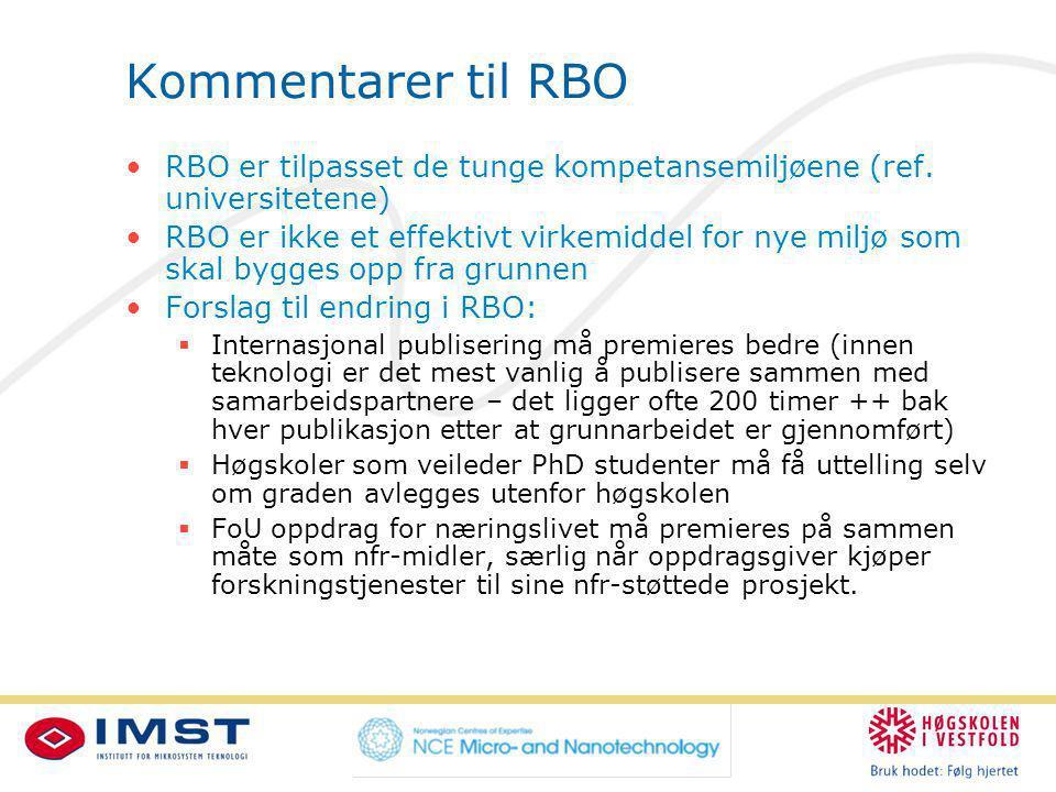 Kommentarer til RBO RBO er tilpasset de tunge kompetansemiljøene (ref.