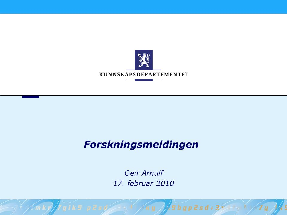 Geir Arnulf 17. februar 2010 Forskningsmeldingen