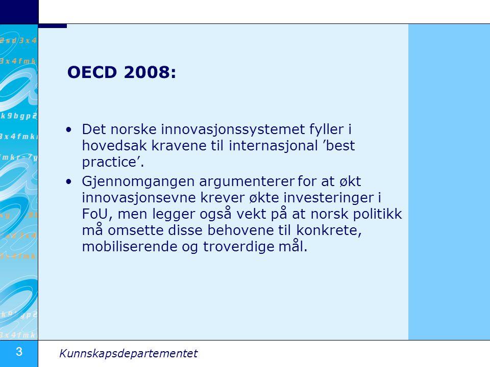 3 Kunnskapsdepartementet OECD 2008: Det norske innovasjonssystemet fyller i hovedsak kravene til internasjonal 'best practice'. Gjennomgangen argument