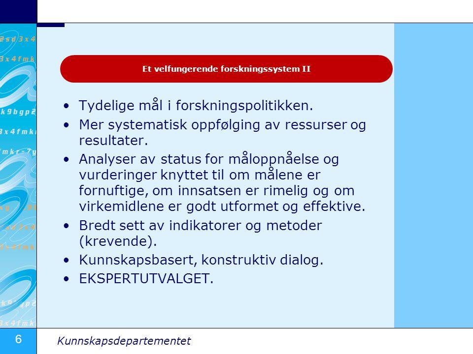 6 Kunnskapsdepartementet Tydelige mål i forskningspolitikken.