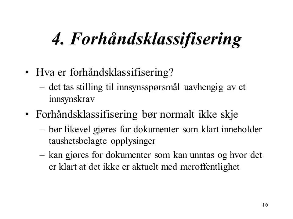 16 4. Forhåndsklassifisering Hva er forhåndsklassifisering.
