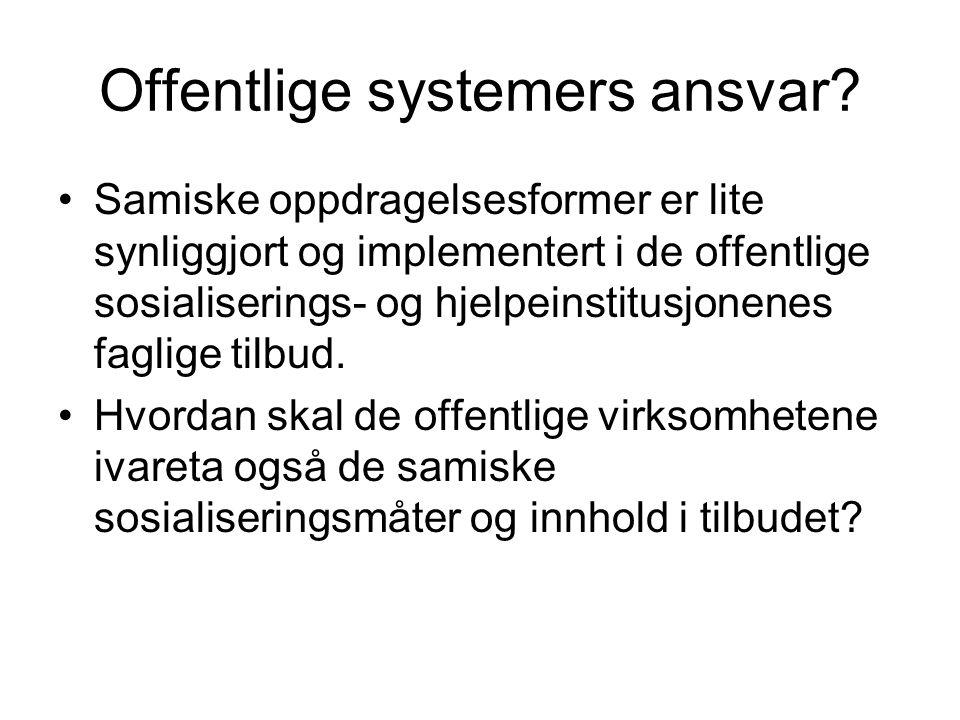Offentlige systemers ansvar? Samiske oppdragelsesformer er lite synliggjort og implementert i de offentlige sosialiserings- og hjelpeinstitusjonenes f
