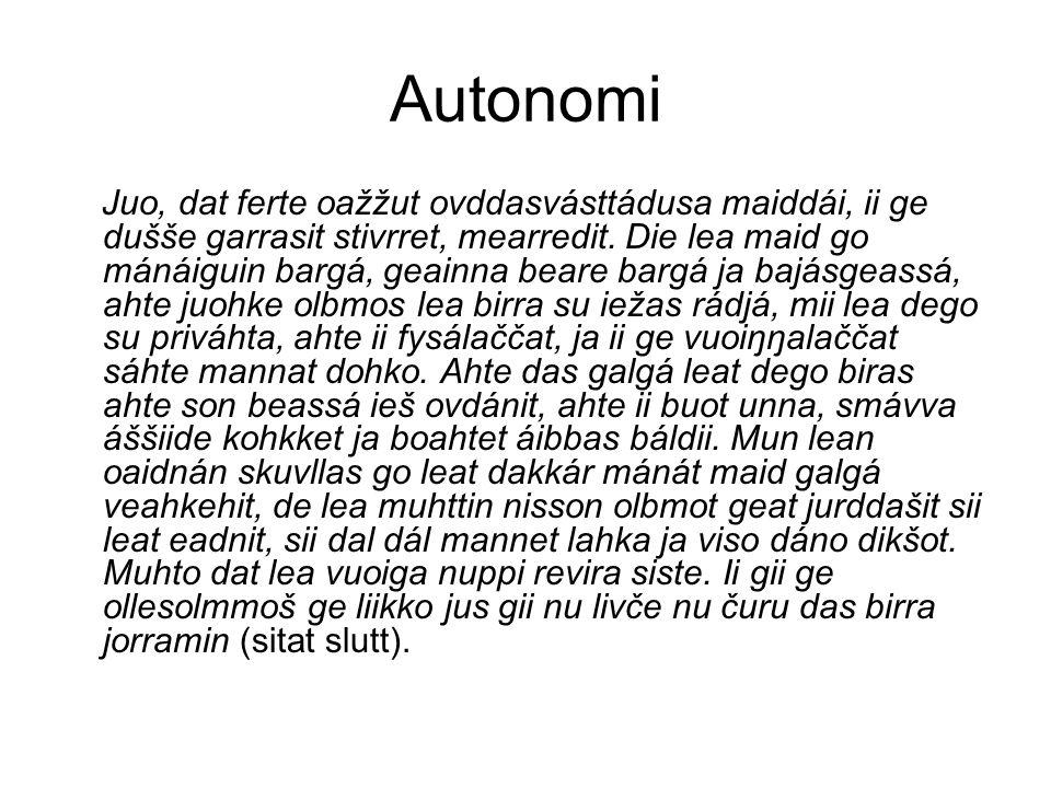 Autonomi Jo, han må også få ansvar, han skal ikke bare styres hardt og bli bestemt over.