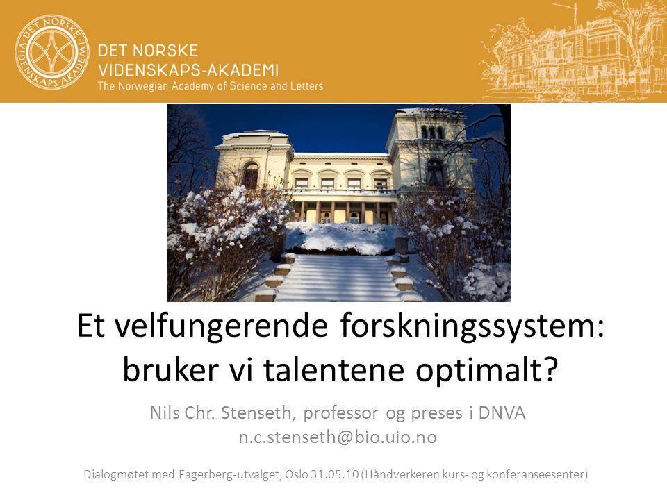 Et velfungerende forskningssystem: bruker vi talentene optimalt.