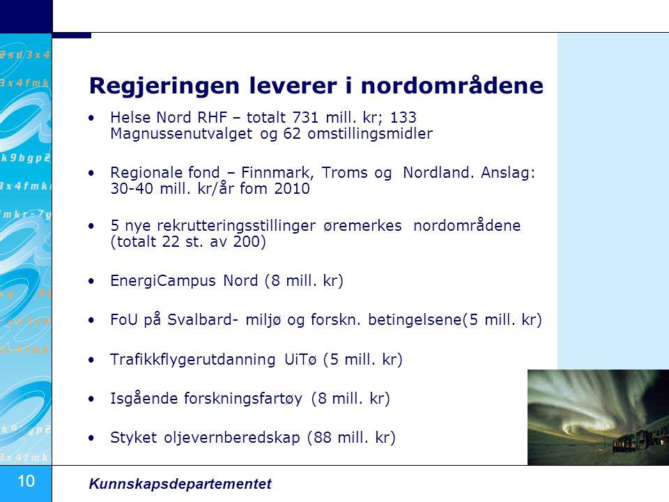 10 Kunnskapsdepartementet Regjeringen leverer i nordområdene Helse Nord RHF – totalt 731 mill.