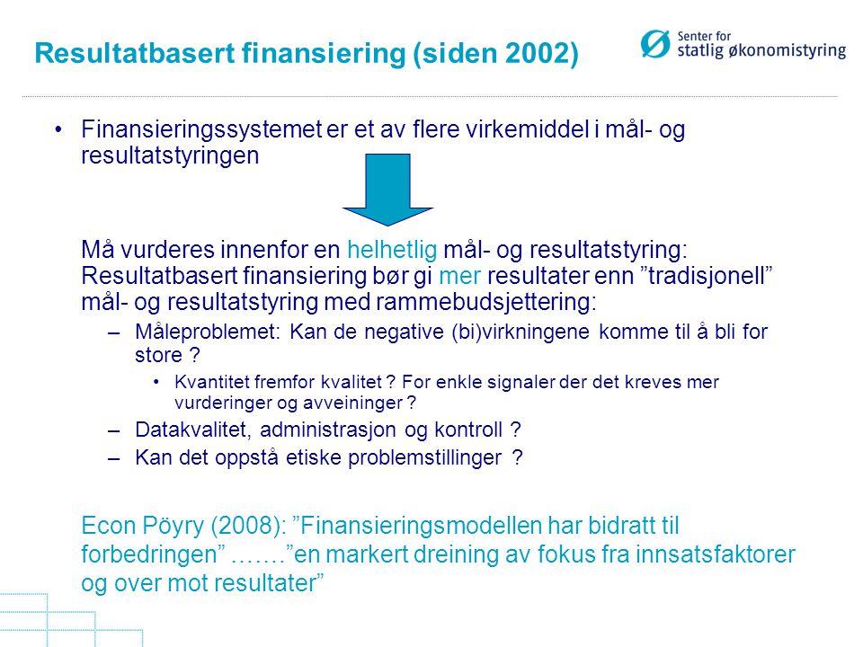 Finansieringssystemet er et av flere virkemiddel i mål- og resultatstyringen Må vurderes innenfor en helhetlig mål- og resultatstyring: Resultatbasert