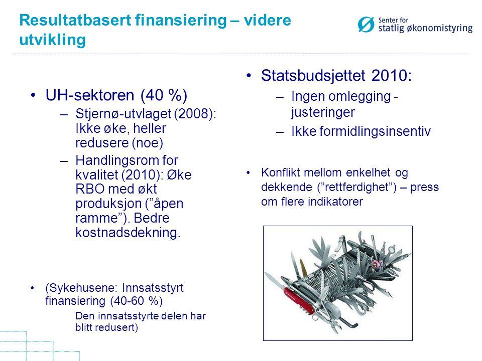 Resultatbasert finansiering – videre utvikling UH-sektoren (40 %) –Stjernø-utvlaget (2008): Ikke øke, heller redusere (noe) –Handlingsrom for kvalitet