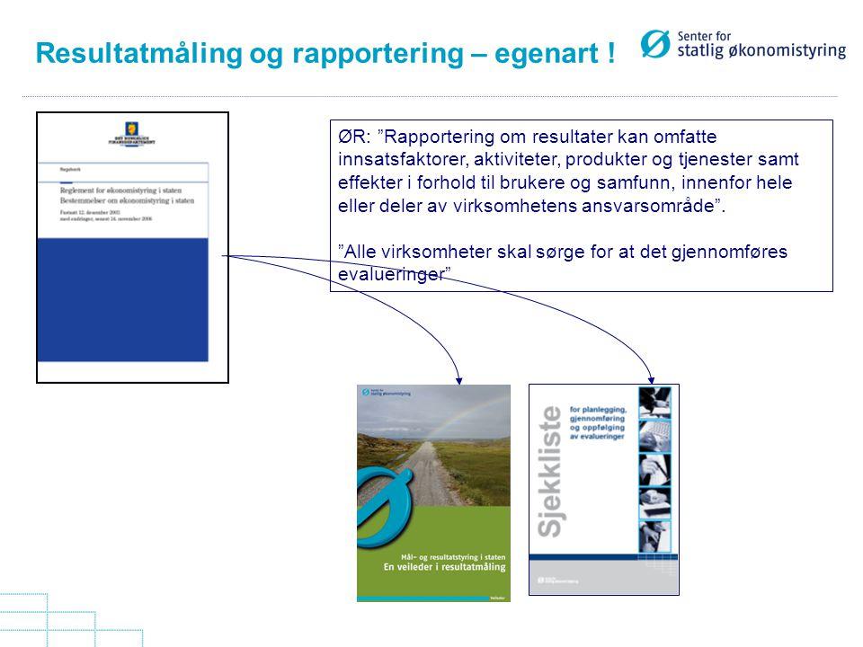 "Resultatmåling og rapportering – egenart ! ØR: ""Rapportering om resultater kan omfatte innsatsfaktorer, aktiviteter, produkter og tjenester samt effek"