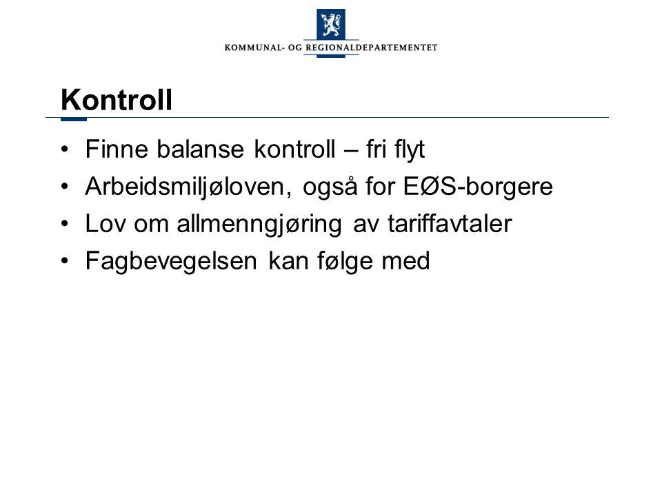 Kontroll Finne balanse kontroll – fri flyt Arbeidsmiljøloven, også for EØS-borgere Lov om allmenngjøring av tariffavtaler Fagbevegelsen kan følge med