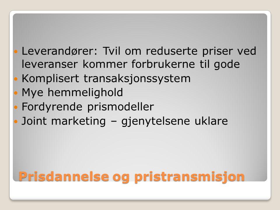 Prisdannelse og pristransmisjon Leverandører: Tvil om reduserte priser ved leveranser kommer forbrukerne til gode Komplisert transaksjonssystem Mye hemmelighold Fordyrende prismodeller Joint marketing – gjenytelsene uklare