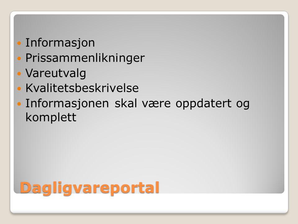 Dagligvareportal Informasjon Prissammenlikninger Vareutvalg Kvalitetsbeskrivelse Informasjonen skal være oppdatert og komplett