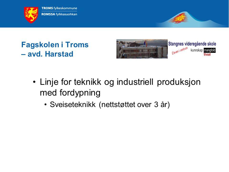 Fagskolen i Troms – avd. Harstad Linje for teknikk og industriell produksjon med fordypning Sveiseteknikk (nettstøttet over 3 år)
