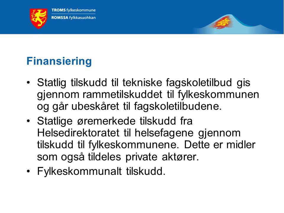 Finansiering Statlig tilskudd til tekniske fagskoletilbud gis gjennom rammetilskuddet til fylkeskommunen og går ubeskåret til fagskoletilbudene. Statl