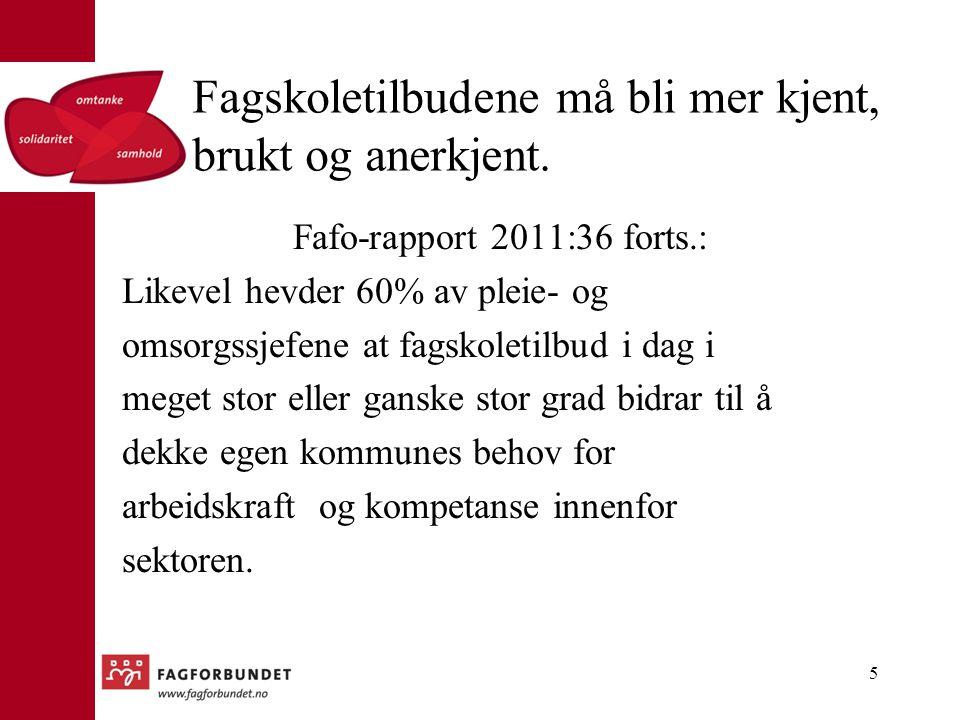 Fagskoletilbudene må bli mer kjent, brukt og anerkjent. Fafo-rapport 2011:36 forts.: Likevel hevder 60% av pleie- og omsorgssjefene at fagskoletilbud