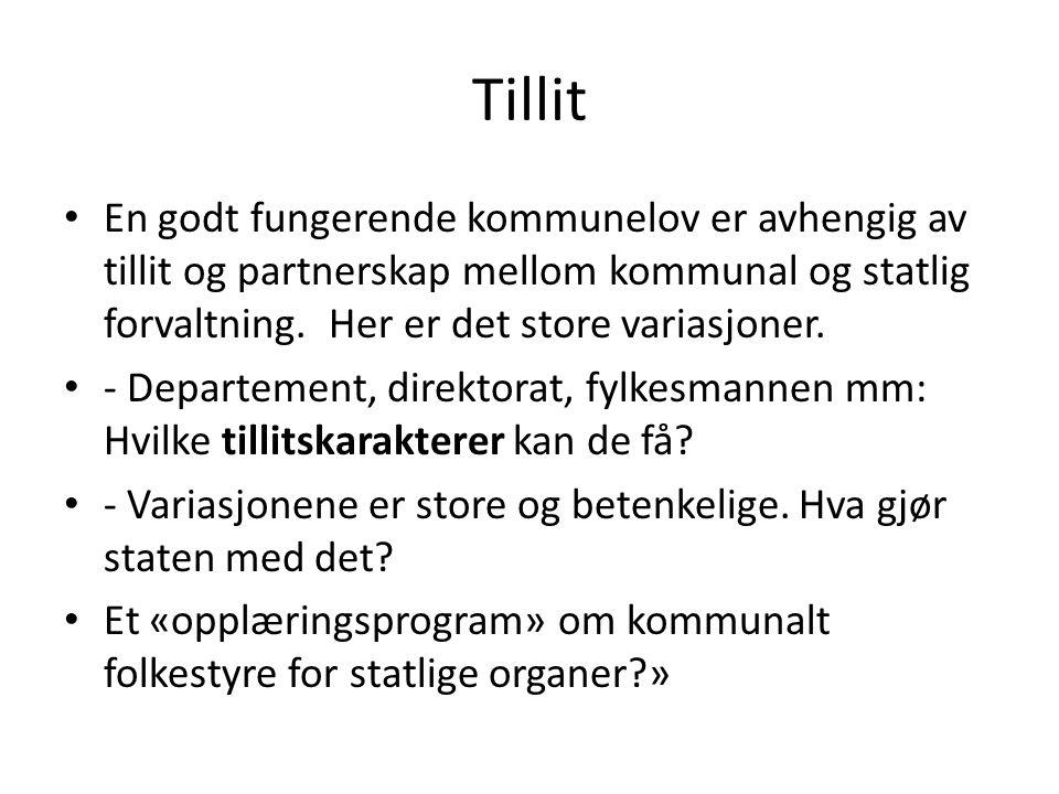 Tillit En godt fungerende kommunelov er avhengig av tillit og partnerskap mellom kommunal og statlig forvaltning. Her er det store variasjoner. - Depa