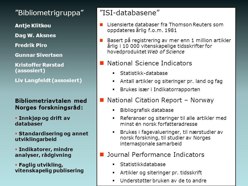 Bibliometrigruppa ISI-databasene Lisensierte databaser fra Thomson Reuters som oppdateres årlig f.o.m.