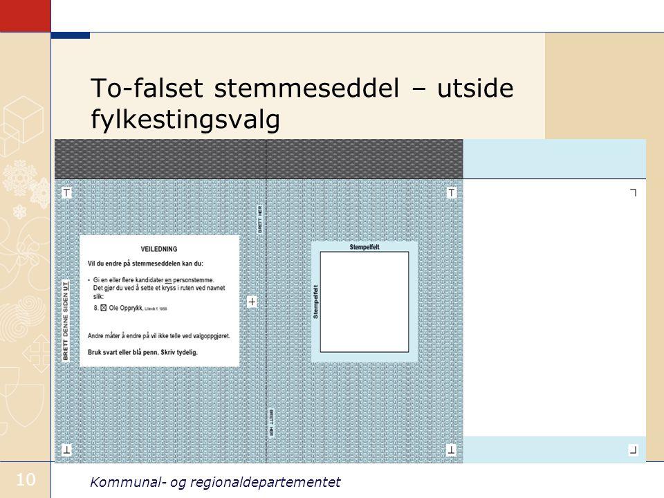 Kommunal- og regionaldepartementet 10 To-falset stemmeseddel – utside fylkestingsvalg