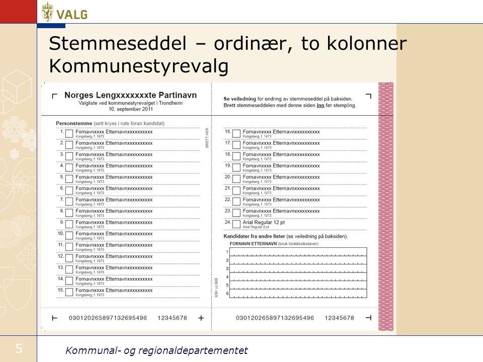 Kommunal- og regionaldepartementet 5 Stemmeseddel – ordinær, to kolonner Kommunestyrevalg