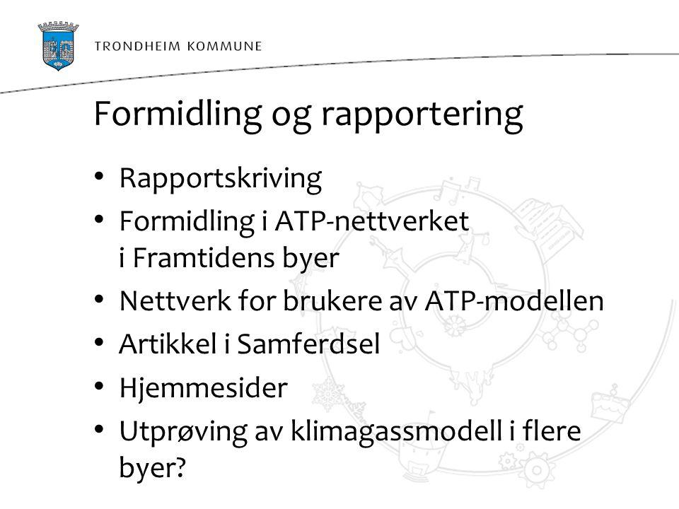 Formidling og rapportering Rapportskriving Formidling i ATP-nettverket i Framtidens byer Nettverk for brukere av ATP-modellen Artikkel i Samferdsel Hj