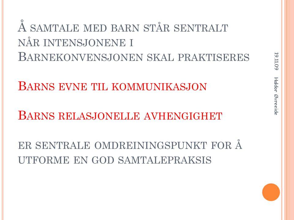 S KAL BARNET INVITERES INN SOM DELTAKER – MÅ DET FÅ DELTA I FORTLØPENDE SAMTALER 19.11.09 Haldor Øvreeide