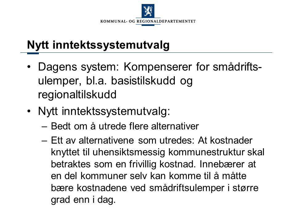 Nytt inntektssystemutvalg Dagens system: Kompenserer for smådrifts- ulemper, bl.a.