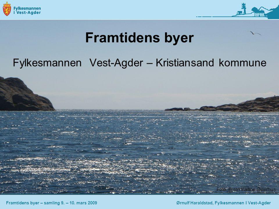 Framtidens byer Fylkesmannen Vest-Agder – Kristiansand kommune Framtidens byer – samling 9.