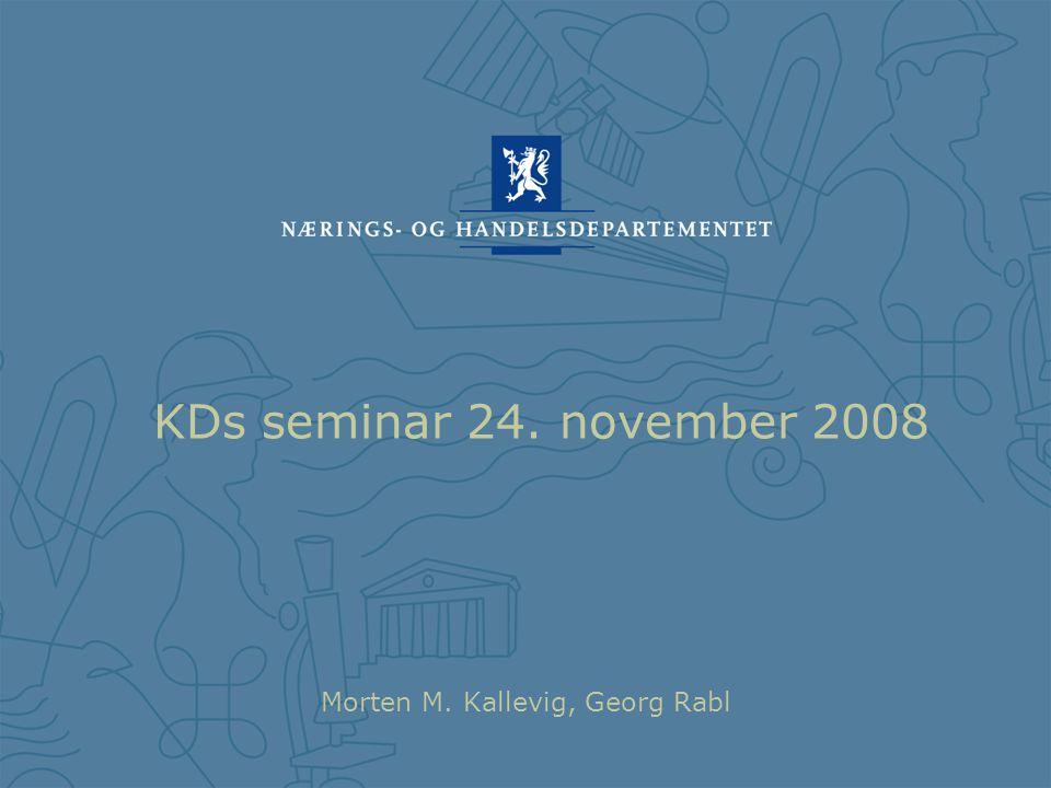 KDs seminar 24. november 2008 Morten M. Kallevig, Georg Rabl