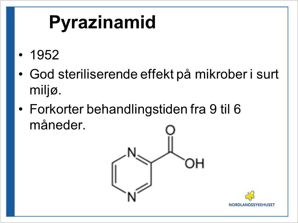 Pyrazinamid 1952 God steriliserende effekt på mikrober i surt miljø. Forkorter behandlingstiden fra 9 til 6 måneder.