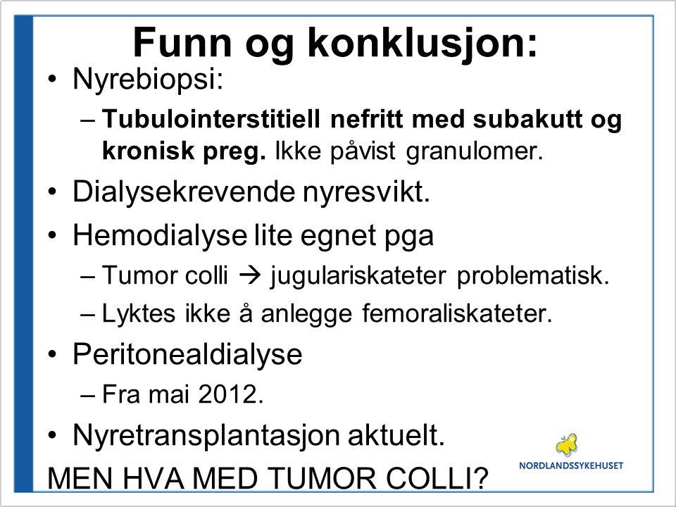 Funn og konklusjon: Nyrebiopsi: –Tubulointerstitiell nefritt med subakutt og kronisk preg. Ikke påvist granulomer. Dialysekrevende nyresvikt. Hemodial