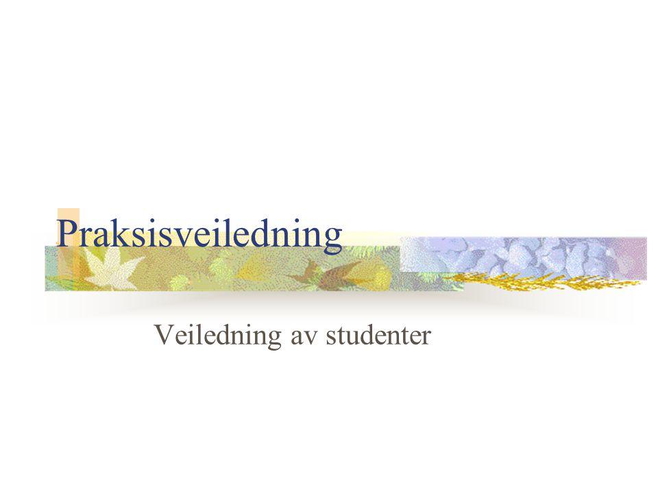 Praksisveiledning Veiledning av studenter