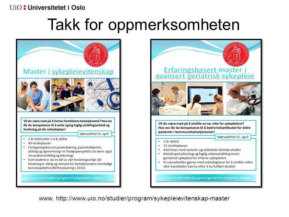 www. http://www.uio.no/studier/program/sykepleievitenskap-master Takk for oppmerksomheten