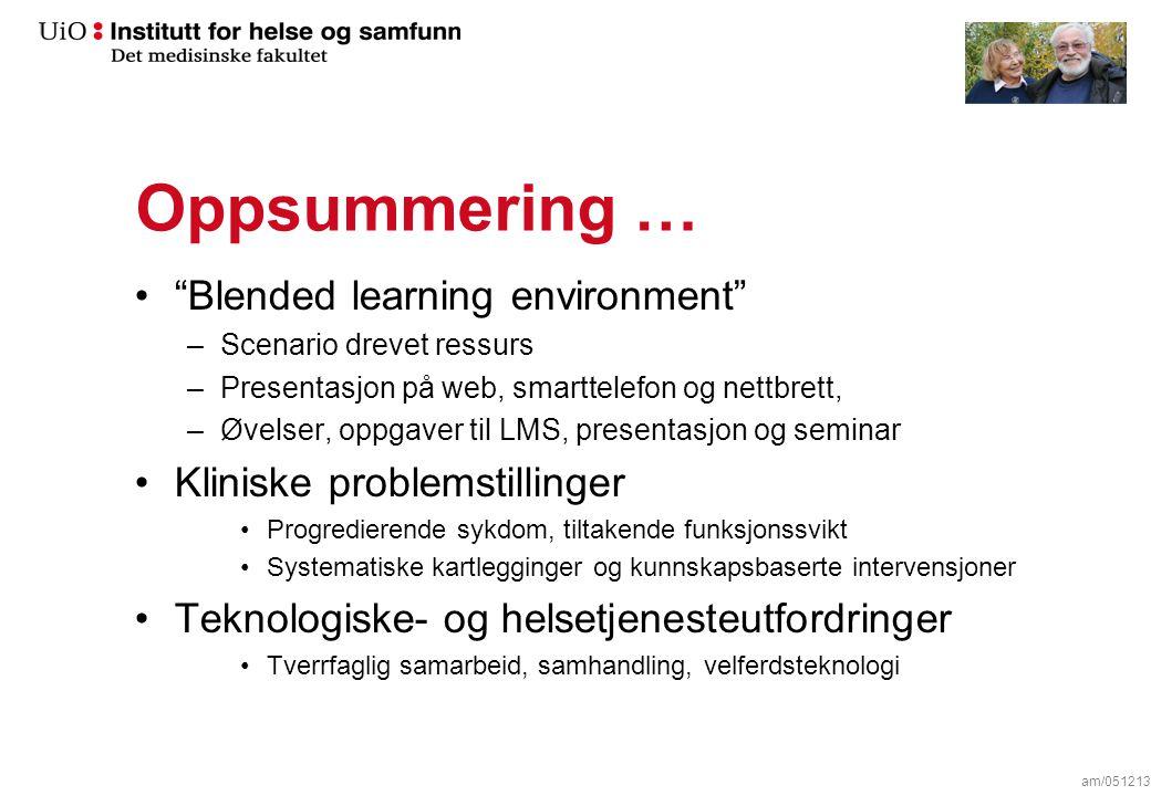 """Oppsummering … """"Blended learning environment"""" –Scenario drevet ressurs –Presentasjon på web, smarttelefon og nettbrett, –Øvelser, oppgaver til LMS, pr"""