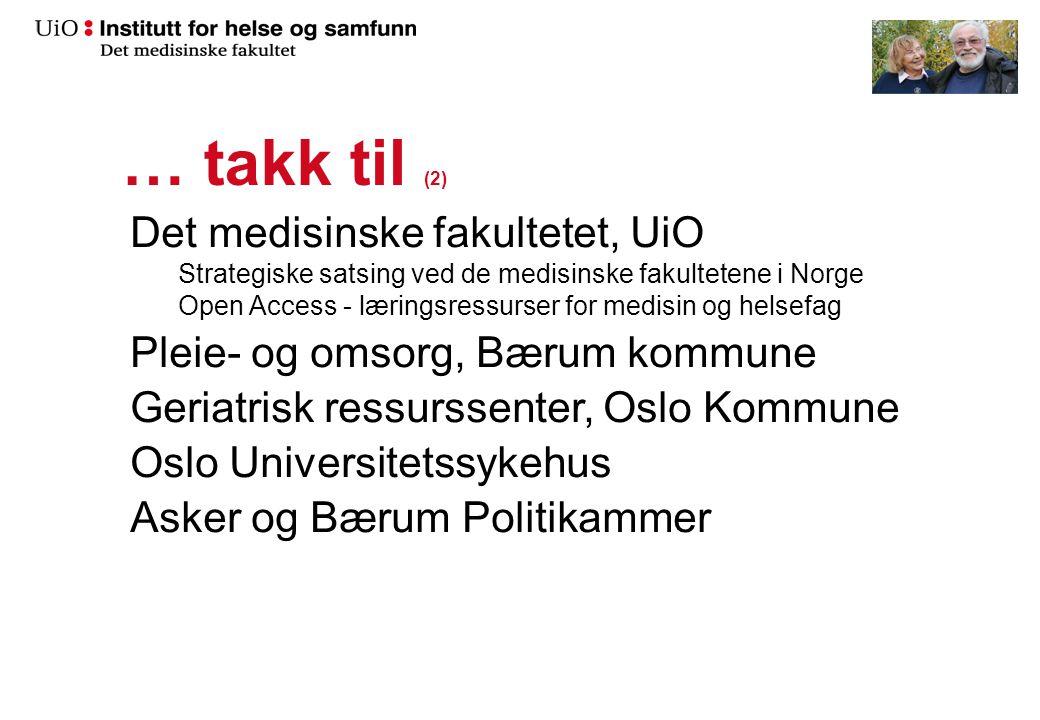 Det medisinske fakultetet, UiO Strategiske satsing ved de medisinske fakultetene i Norge Open Access - læringsressurser for medisin og helsefag Pleie-