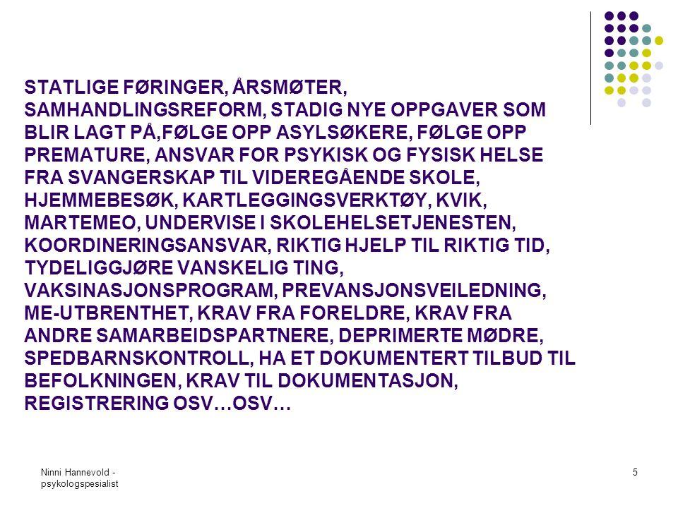Ninni Hannevold - psykologspesialist 6 Helsesøstres hverdag kan være slik: