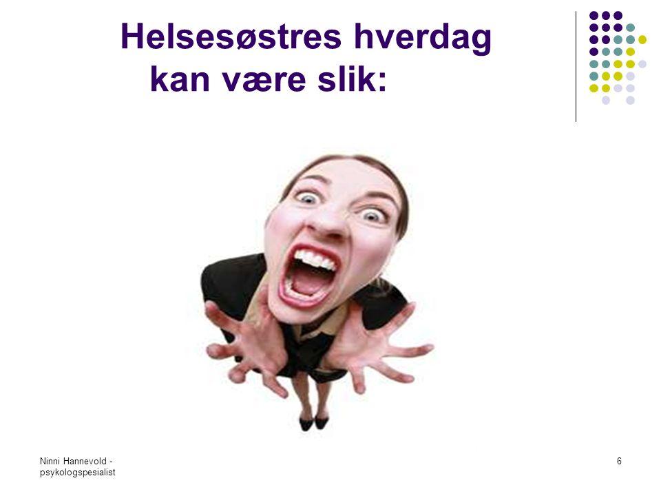 Ninni Hannevold - psykologspesialist 27 VI ER SKAPT FOR: